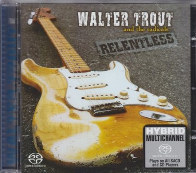 Walter Trout and the Radicals - Relentless (2003) SACD-R